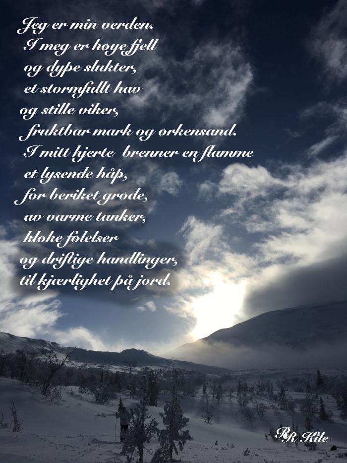 Versemål og ord, I meg er høye fjell og dype slukter, måneskyggen i sorte natta, verdenshistoria er oss det, ikke pengemakta eller styrkemakta, oss, sammen vever vi verdenshistoria, vers, poesi, Forfatter R.R. Kile.