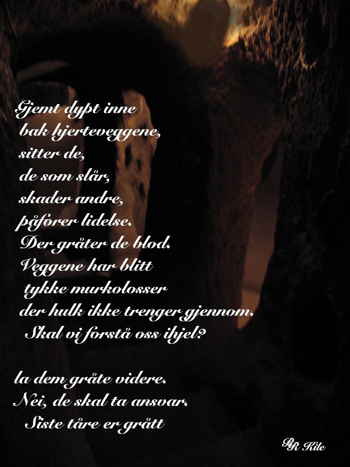 Versemål og ord, siste tåre er grått, måneskyggen i sorte natta, verdenshistoria er oss det, ikke pengemakta eller styrkemakta, oss, sammen vever vi verdenshistoria, vers, poesi, Forfatter R.R. Kile.