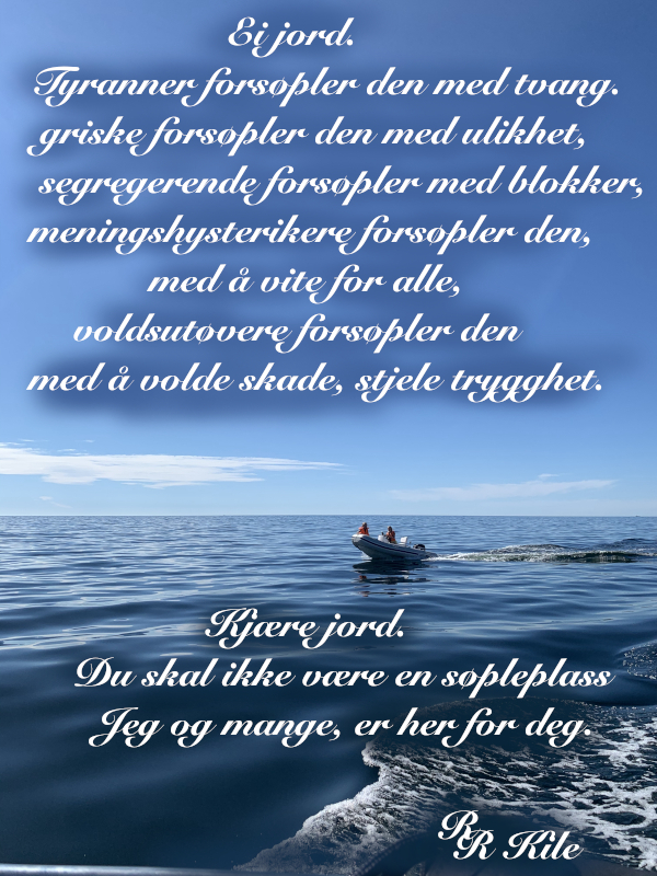 Poem og ord, sjø og båt, tåkehav i fløyelsdans, å danse mobbing under fot og hinke mot en regnbue, ha trollsverd, dikt, vers, forfatter R.R. Kile