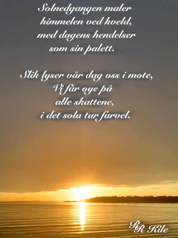 Dikt,  solnedgang, tåkehav i fløyelsdans, å danse mobbing under fot og hinke mot en regnbue, ha trollsverd,  vers, forfatter R.R. Kile