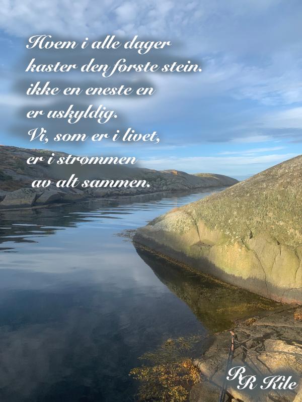 Hvem i alle dager kaster den første stein, vinter, det blåser og snør, Ikke spytt i andres nakke, å drømme fred, Kjærligheten, den evge, i stille vind,å kaste anker blant moreller og stjernehus,  dikt, lyrikk, forfatter R.R. Kile
